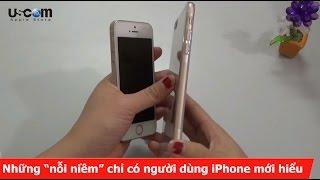 """Những """"nỗi niềm"""" chỉ có người dùng iPhone mới hiểu"""