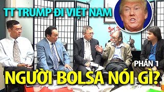 Nhân sĩ Bolsa nói gì vụ Tổng thống Mỹ Donald Trump sang Việt Nam? (P1)