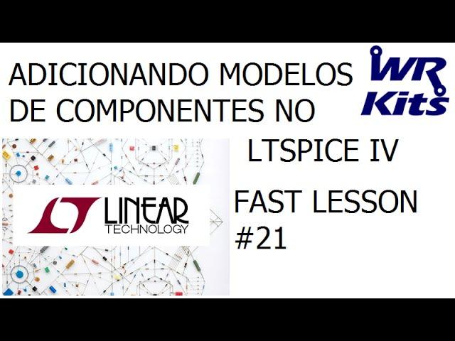 ADICIONANDO MODELOS DE COMPONENTES NO LTSPICE IV | Fast Lesson #21