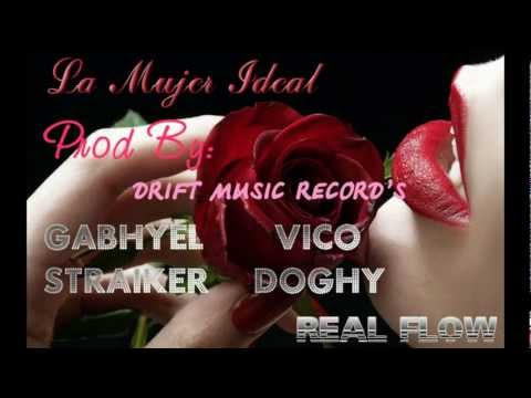LA MUJER IDEAL - THE REAL'S FLOW, Gabhyel, Straiker, Vico & Doghy