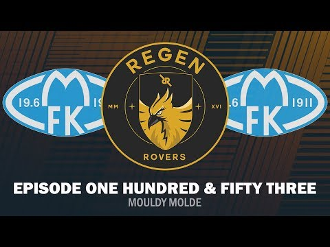 Regen Rovers | Episode 153 - Mouldy Molde | Football Manager 2019