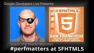 Slay'n the Waste Monster by Colt McAnlis (#perfmatters at SFHTML5)