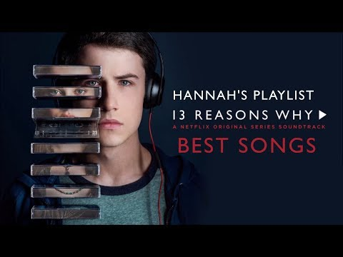 Hannah's Playlist | 13 Reasons Why | All The Best Songs