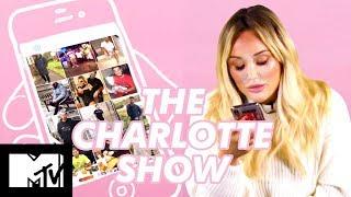 Charlotte Crosby Insta Stalks Boyf Josh | The Charlotte Show 2