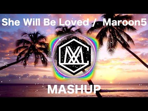She Will Be Loved / Maroon5 (iamSHUM Mashup)