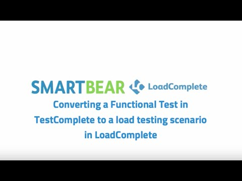 LoadComplete: Converting a Functional Test
