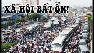 Xã hội Việt Nam càng ngày càng bộc lộ sự bất ổn!