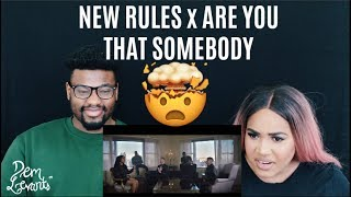 Pentatonix - New Rules x Are You That Somebody?  REACTION