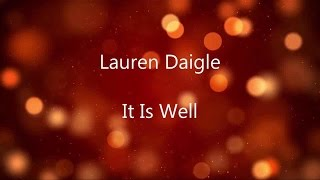 It Is Well - Lauren Daigle (lyric video) HD