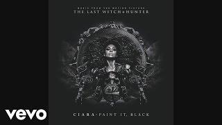 Ciara - Paint It, Black (Audio)