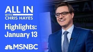 Watch All In With Chris Hayes Highlights: January 13 | MSNBC