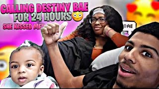 "CALLING DESTINY ""BAE"" FOR 24 HOURS (she kissed me 😳)"