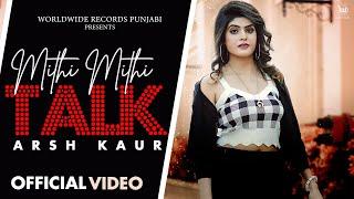 MITHI MITHI TALK – Arsh Kaur Video HD