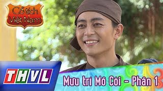 THVL | Cổ tích Việt Nam: Mưu trí Mồ Côi (Phần 1)