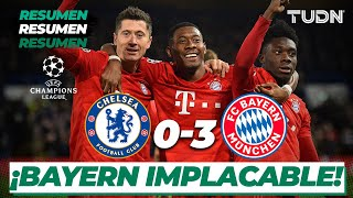 Resumen y goles | Chelsea 0 - 3 Bayern Mun | Champions League - Octavos Vuelta | TUDN
