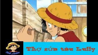 Hài hước one piece Luffy sửa tàu