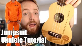 Jumpsuit - Twenty One Pilots (Ukulele Tutorial)