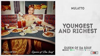 """Mulatto - """"Youngest and Richest"""" (Queen of Da Souf)"""