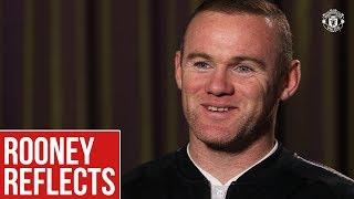 Wayne Rooney Reflects | Manchester United & England