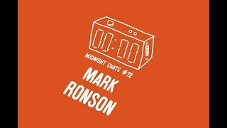 Mark Ronson – Midnight Chats Episode 72