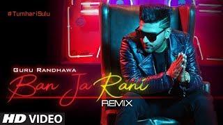Ban Ja Rani Remix – Guru Randhawa – DJ Chetas