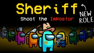 Among Us but with the NEW 10,800 IQ SHERIFF ROLE... (custom mod)