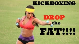 Kickboxing with Keaira LaShae (DROP THE FAT!!)