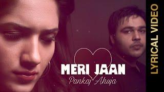 Meri Jaan – Pankaj Ahuja