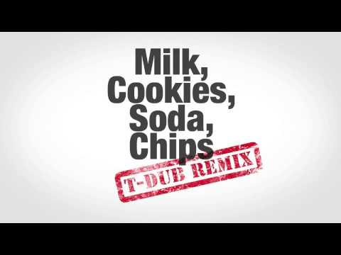 Milk, Cookies, Soda, Chips (T-Dub Remix) [Full Version]