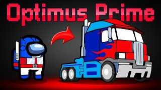 I'm A TRANSFORMER In AMONG US! (Optimus Prime)