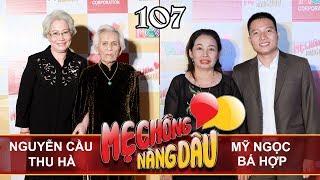 MẸ CHỒNG-NÀNG DÂU #107 UNCUT | Phát sốt vì cặp mẹ chồng 100 tuổi - con dâu 66 và lá thư gửi ÚT HÀ ƠI