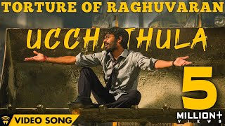 Torture Of Raghuvaran - Ucchathula (Video Song) | Velai Illa Pattadhaari 2 | Dhanush, Amala Paul