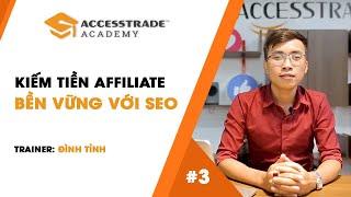 Hướng Dẫn Tối Ưu SEO Để Kiếm Tiền Bền Vững Với Affiliate | ACCESSTRADE Academy #3