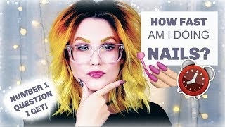 TECH TALK | HOW FAST AM I DOING NAILS? |NAIL SPEED - PART 1 | GEL NAILS