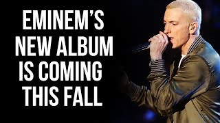 Eminem's New Album Is Coming This Fall