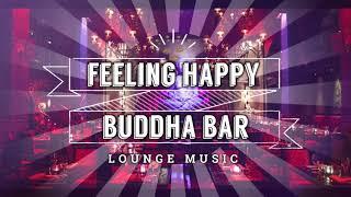 Buddha Bar Chillout - Feeling Happy (Orginal Mix)