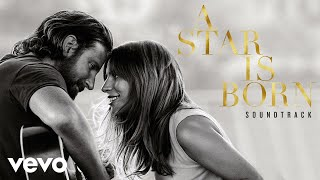 Bradley Cooper - Maybe It's Time (From A Star Is Born Soundtrack/ Audio)