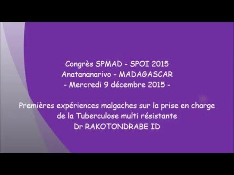 Premières expériences Malgaches sur la prise en charge de la Tuberculose multi résistante Dr RAKOTONDRABE ID