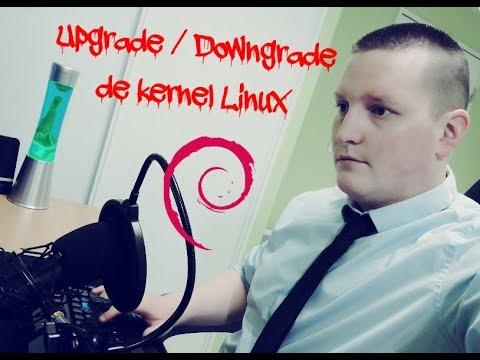 Upgrade & downgrade de kernel linux