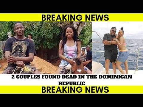 2nd Black Couple Killed In Dominican Republic!?