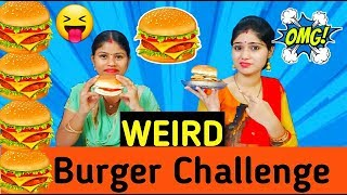 WEIRD BURGER CHALLENGE | With a Twist | Funny Food Challenge | Food Challenge India