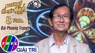 THVL   Người kể chuyện tình Mùa 2 – Tập 8 FULL: Đài Phương Trang - Bài tình ca cô đơn