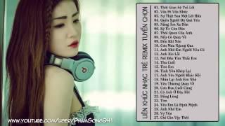 Liên Khúc Nhạc Trẻ Hay Nhất 2015, Nonstop   Việt Mix   V I P   Bass Căng Đốt Cháy Cây Xăng   YouTube