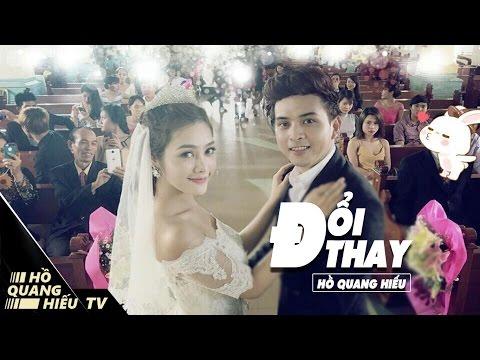 ĐỔI THAY - HỒ QUANG HIẾU | OFFICIAL MV (4K)