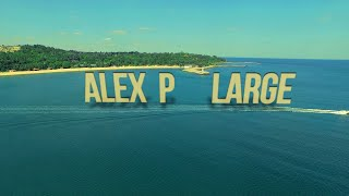 ALEX P. LARGE /ЛАРШ/ OFFICIAL VIDEO