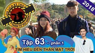 Sĩ Thanh và T-Up (P336) viếng đền linh thiêng nhất Nhật Bản | NTTVN #63 | Phần 1 | 220318