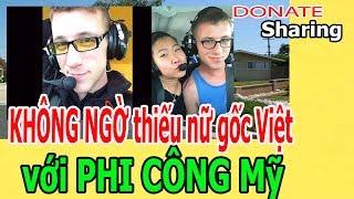 KH,Ô,NG NG,Ờ thiếu nữ gốc Việt với PHI CÔNG Mỹ  - Donate Sharing