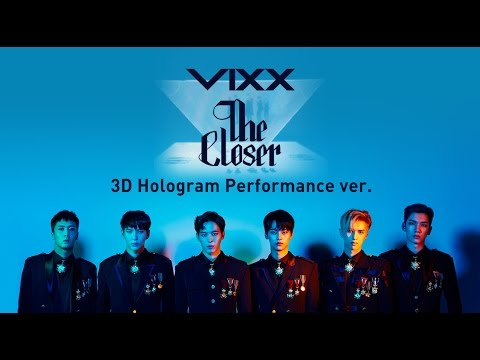 빅스(VIXX) -  The Closer (3D Hologram Performance ver)