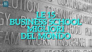 Le 15 migliori business school al mondo