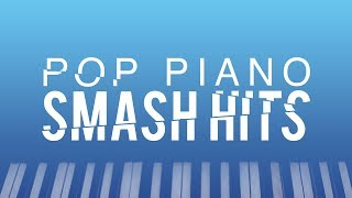 Pop Piano Hits! - 2 Hours of Popular Pop Covers